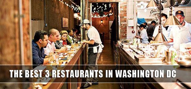 The best 3 restaurants in Washington DC